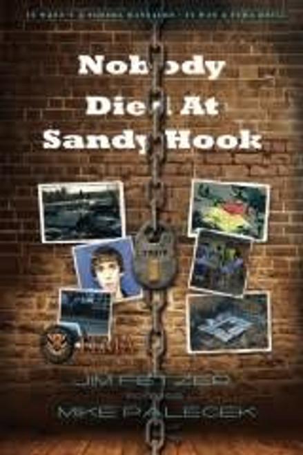 Fetzer, Jim / Nobody Died at Sandy Hook (Large Paperback)