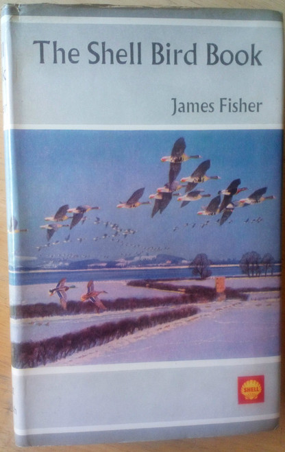 Fisher, James - The Shell Bird Book UK & Ireland - HB 1st Edition 1966 Ebury Press