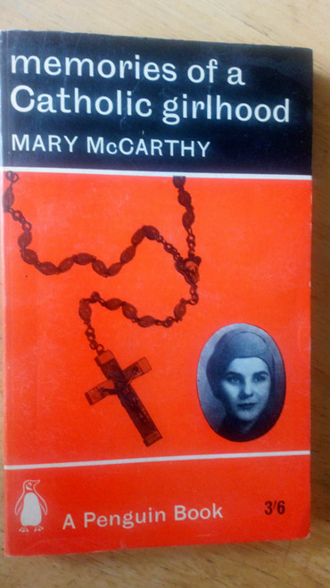 McCarthy, Mary - Memories of a Catholic Girlhood - PB Vintage Penguin 1963