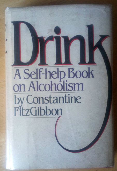 Fitzgobbon, Constantine - Drink ( A Self help book on Alcoholism) Vintage 1980 HB