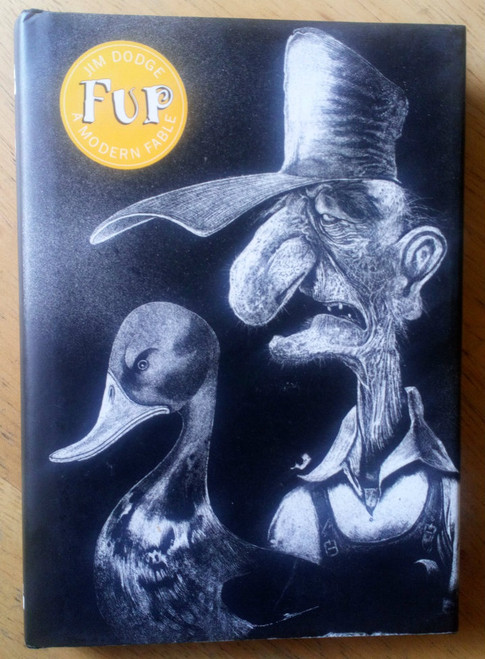 Dodge, Jim - FUP - A Modern Fable - HB illustrated 1997 Cult Classic