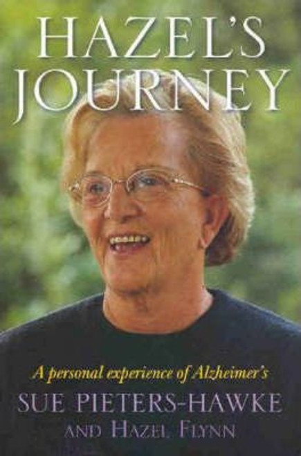 Pieters-Hawke, Sue / Hazel's Journey : A Personal Experience of Alzheimer's (Large Paperback)