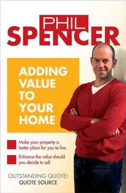 Spencer, Phil / Adding Value to Your Home (Large Paperback)
