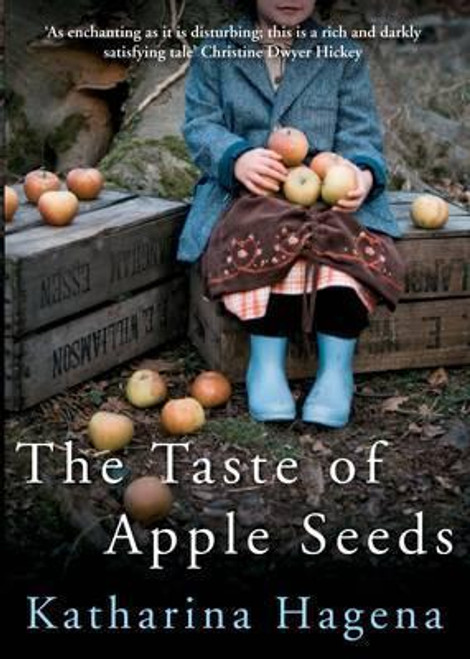 Hagena, Katharina / The Taste of Apple Seeds (Large Paperback)