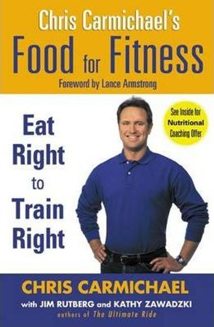 Carmichael, Chris / Chris Carmichaels Food for Fitness : Eat Right to Train Right (Large Paperback)