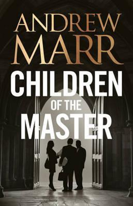Marr, Andrew / Children of the Master (Large Paperback)