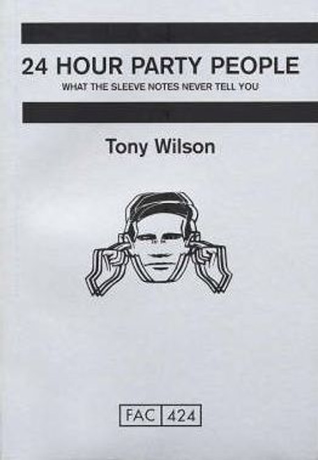 Wilson, Anthony / 24 Hour Party People (Large Paperback)