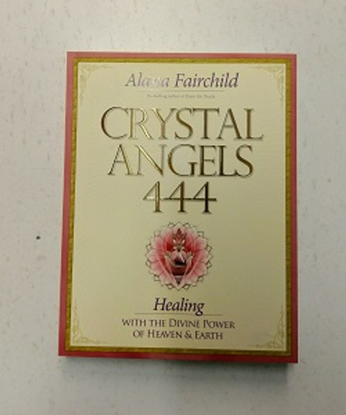 Crystal Angels 444 by Alana Fairchild. The natural healing properties of each crystal & divine guidance channelled from angels bring the body & spirit together as one.