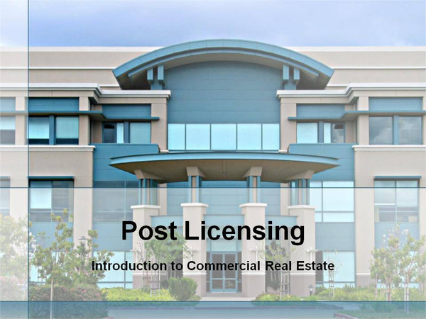 Post License 4 hour module. This scenario based course is intended to give licensees an introduction to the complex world of commercial real estate and an overview of the skills necessary for success.