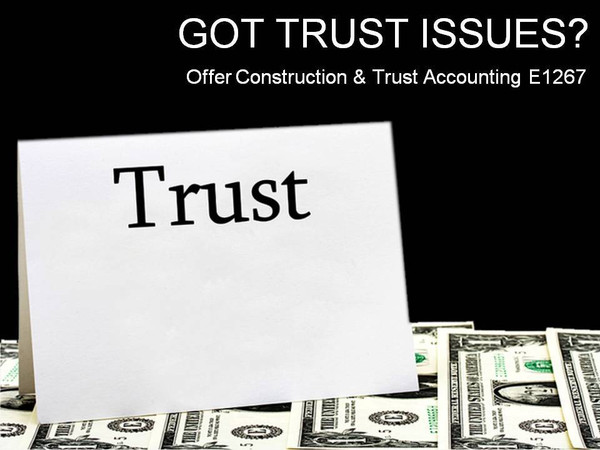 Got Trust Issues? Offer Construction & Trust Accounting