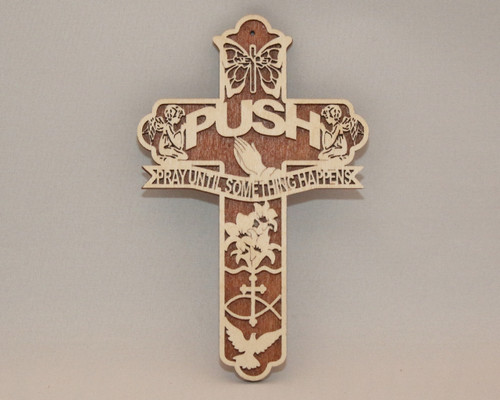 "PUSH ""Pray Until Something Happens"" Cross"