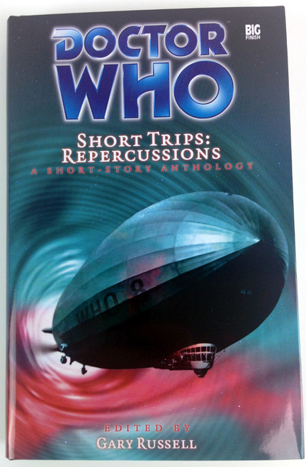Big Finish Short Trips #8: Repercussions Hardcover Book