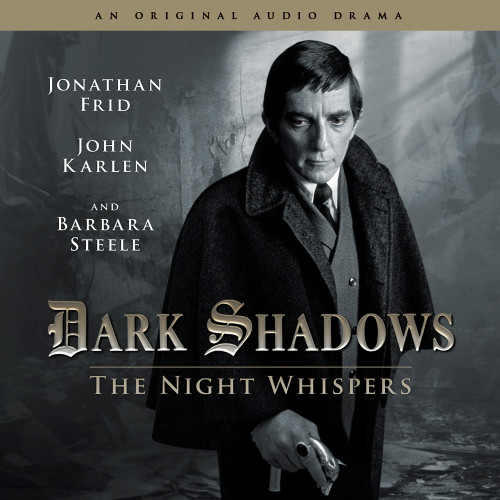 Dark Shadows: The Night Whispers - Audio CD #12 from Big Finish - Starring Jonathan Frid