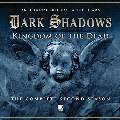 Dark Shadows: Kingdom of the Dead - Boxed set - Full Cast audio drama from Big Finish