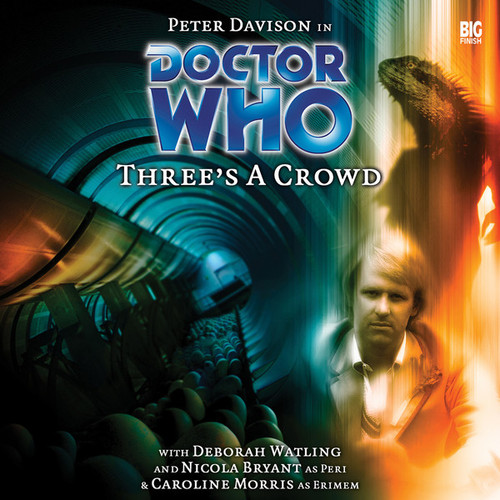 Three's A Crowd - Big Finish 5th Doctor Audio CD #69