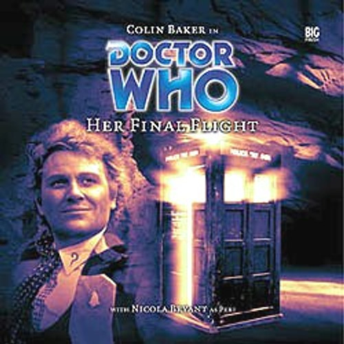 HER FINAL FLIGHT - Big Finish Special Audio CD #III