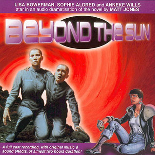 Bernice Summerfield: #1.2 Beyond the Sun - Big Finish Audio CD