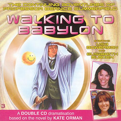 Bernice Summerfield: #1.3 Walking to Babylon - Big Finish Audio CD