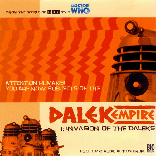 Dalek Empire: Invasion of the Daleks- Big Finish Audio CD