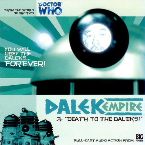 Dalek Empire: Death to the Daleks- Big Finish Audio CD