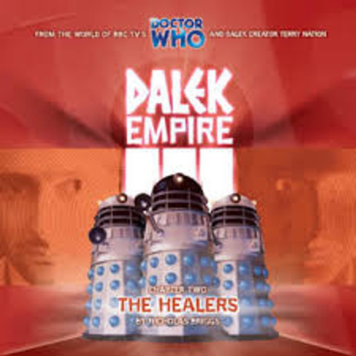 Dalek Empire3 : The Healers #3.2 - Big Finish Audio CD