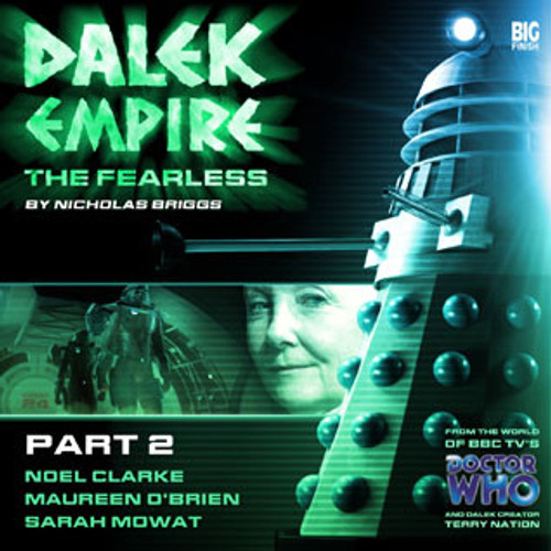 Dalek Empire: Fearless Part 2- Big Finish Audio CD