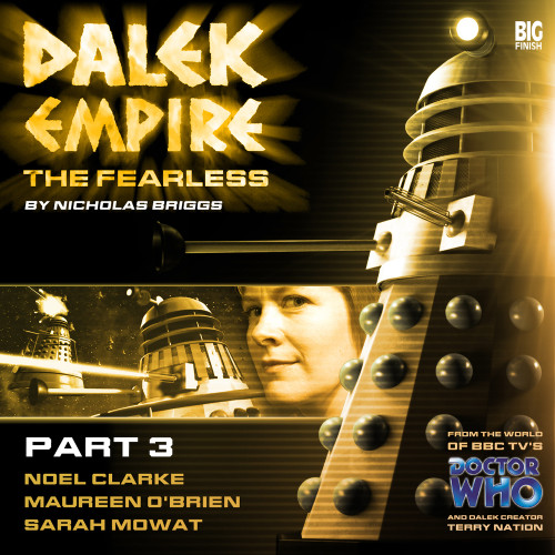 Dalek Empire: Fearless Part 3- Big Finish Audio CD