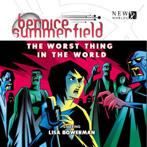 Bernice Summerfield: #7.3 The Worst Thing in the World - Big Finish Audio CD