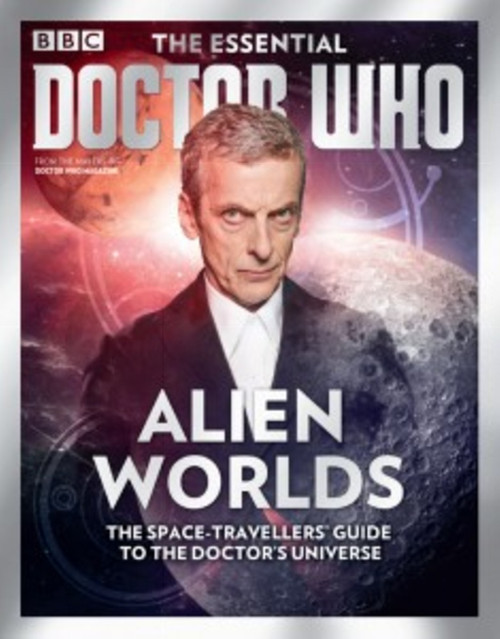The Essential Doctor Who: #3 Alien Worlds from the makers of Doctor Who Magazine