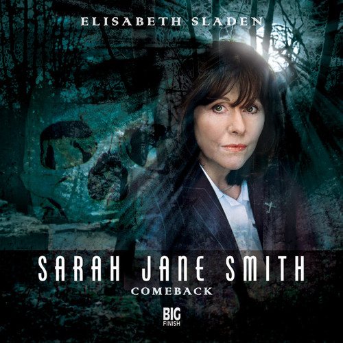 Sarah Jane Smith: Comeback 1.1 - Big Finish Audio CD
