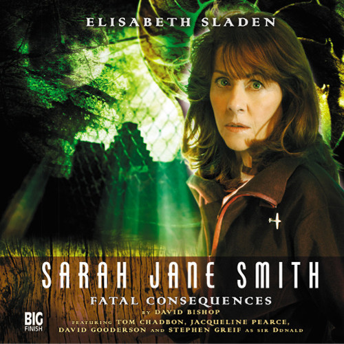 Sarah Jane Smith: Fatal Consequences 2.3 (#8) - Big Finish Audio CD