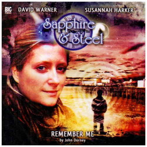 Sapphire & Steel: Remember Me #3.2 - Big Finish Audio CD