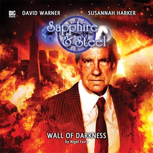 Sapphire & Steel: Wall of Darkness #3.4 - Big Finish Audio CD