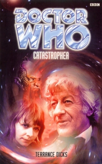 Doctor Who BBC Books: Catastriphea - 3rd Doctor