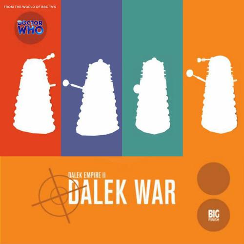 Dalek Empire 2: The Dalek War - Chapters 1 to 4 - Big Finish Audio CD