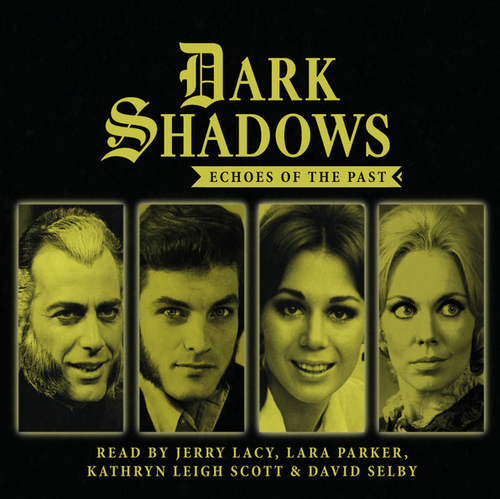 Dark Shadows: Echoes of the Past - Audio CD from Big Finish