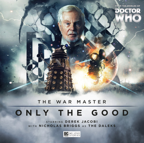 The War Master Vol. 1: Only The Good - Big Finish Audio