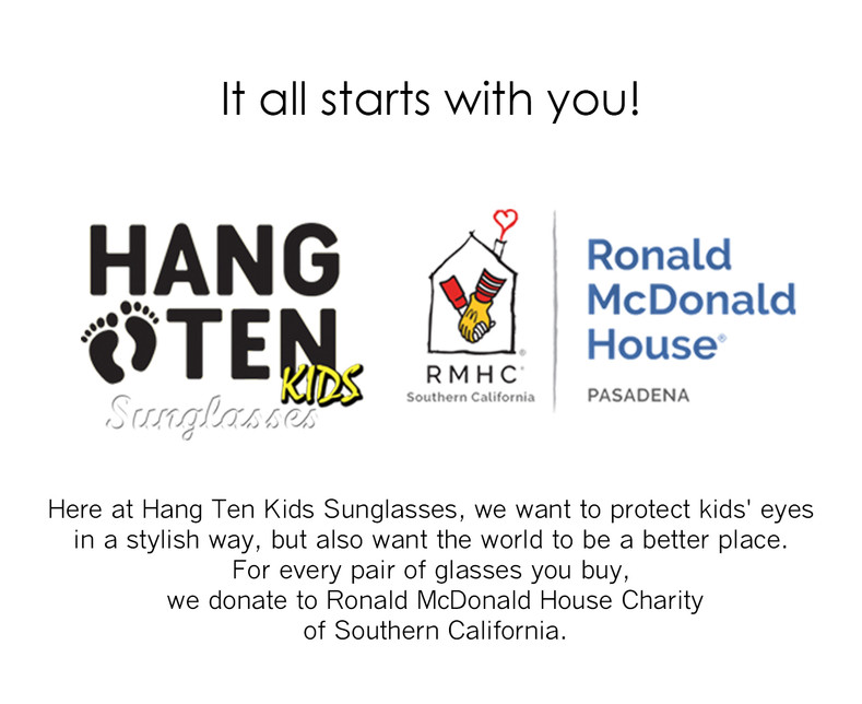 LOS ANGELES-BASED HANG TEN™ KIDS PARTNERS WITH RONALD MCDONALD FOUNDATION FOR MASSIVE SUNGLASS DONATION