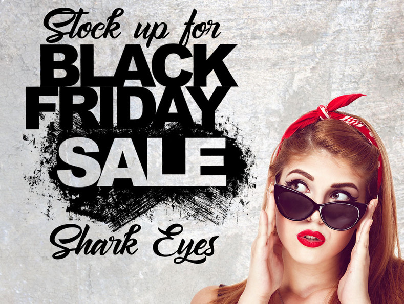STOCK UP FOR BLACK FRIDAY!