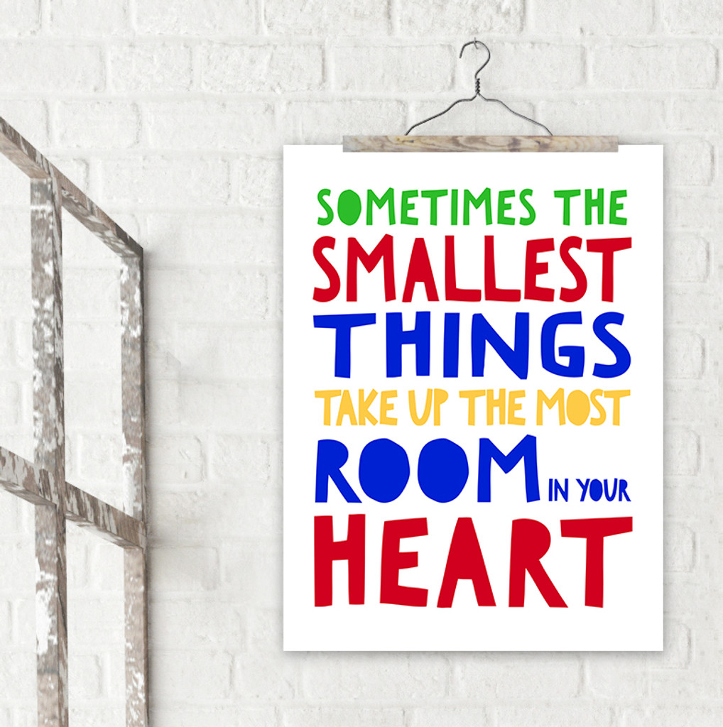 The Smallest Things Take Up the Most Room A. A. Milne Fine Art Print For Classroom, Library, Home or Nursery