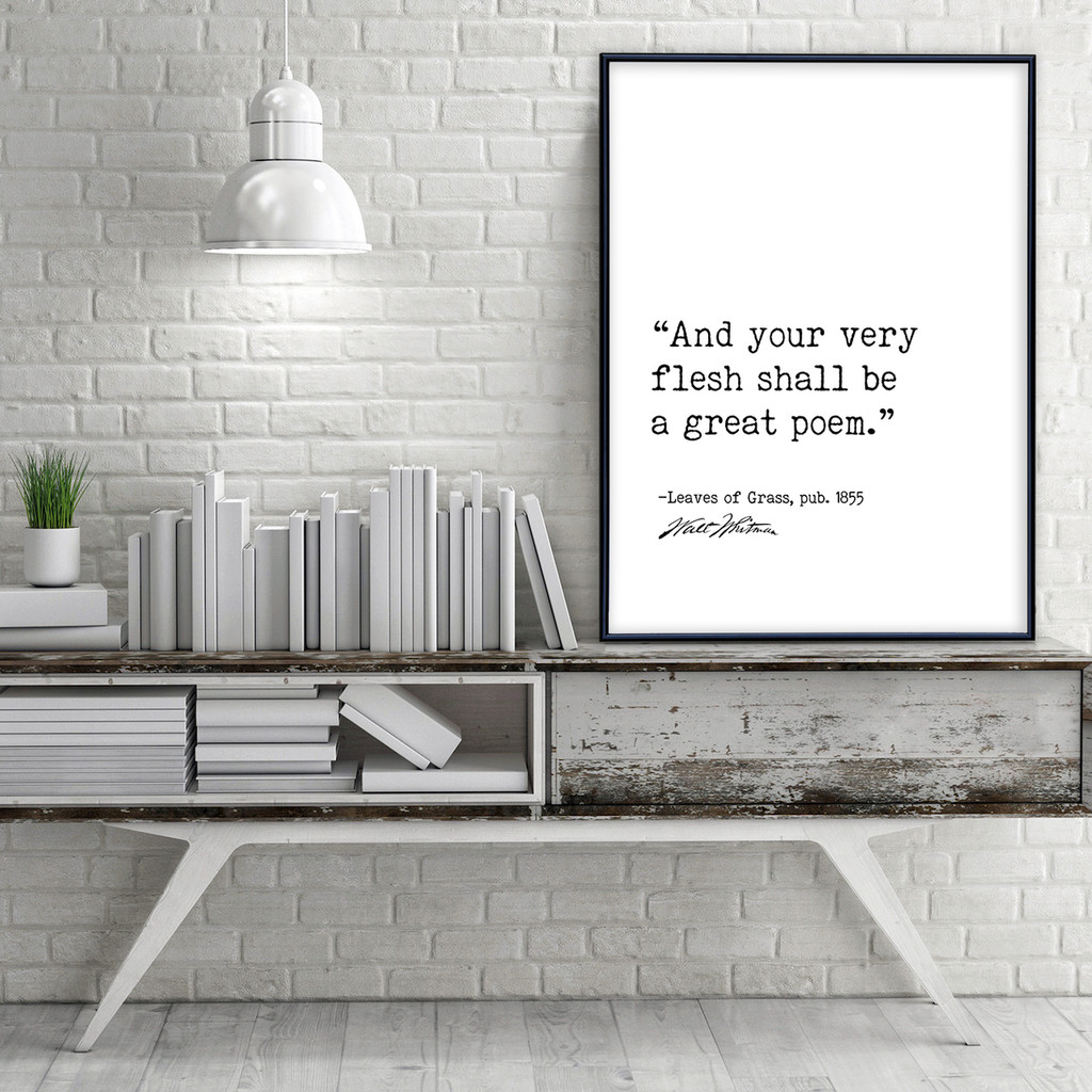 And Your Very Flesh Shall Be a Great Poem - Walt Whitman, Leaves of Grass, Author Signature Literary Fine Art Print for Home, Office or School