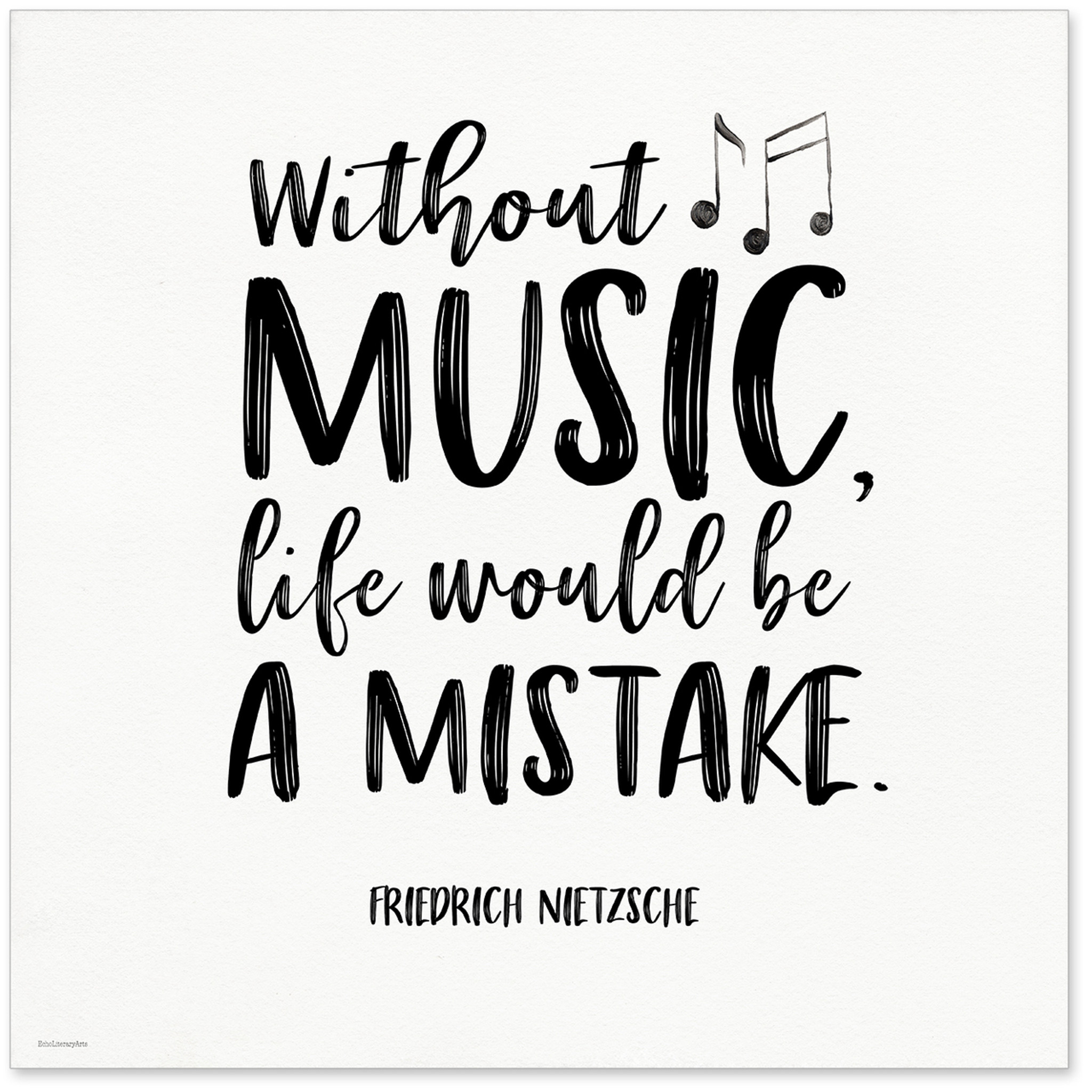 Inspirational Quotes About Music And Life Without Music Life Would Be A Mistake Nietzsche Quote Art Print