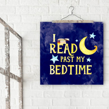 Read Past My Bedtime Fine Art Print. Literary Inspirational Print For Classroom, Library, or Home.