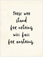 Stand for Nothing, Fall for Anything Vintage Style Quote Poster for Classroom, Library, Home, or Dorm.