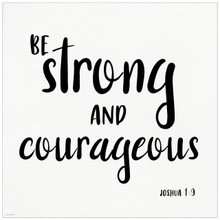 Be Strong and Courageous  - Spiritual Art Print Verse For Dorm, Nursery, or Home.