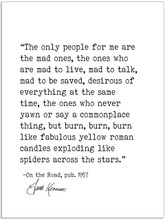 The Only People for Me Are the Mad Ones - Jack Kerouac, On the Road, Author Signature Literary Fine Art Print for Home, Office or School