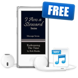 "Message 7 - ""Redeeming The Time"" - ""I Am a Steward"" Series"
