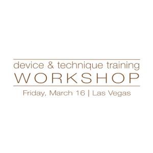 Device & Technique Training Las Vegas March 16, 2018