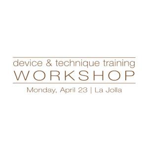 Device & Technique Training La Jolla April 23, 2018