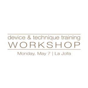 Device & Technique Training La Jolla May 7, 2018
